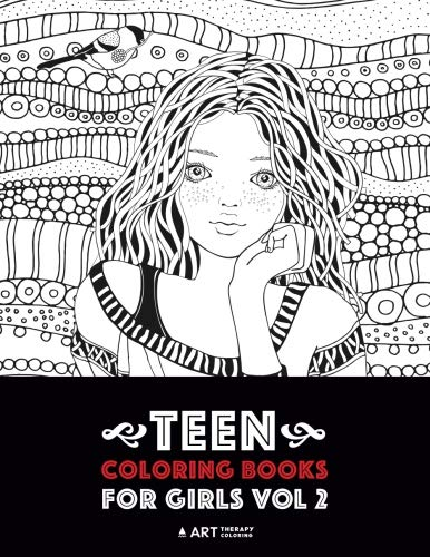 teen coloring books for girls vol 2 detailed drawings for older girls teenagers fun creative arts craft teen activity zendoodle relaxing