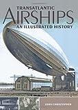 Transatlantic Airships: An Illustrated History