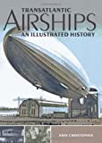Transatlantic Airships, John Christopher, 184797161X