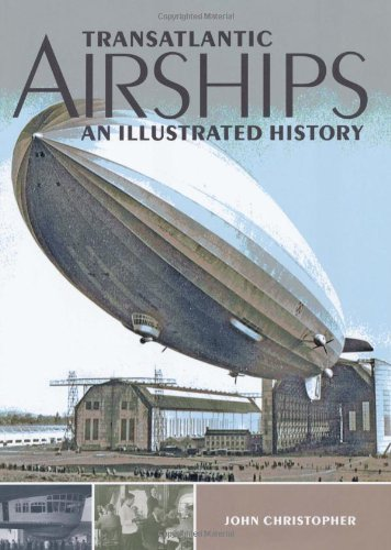 Transatlantic Airships: An Illustrated History