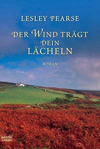 Der Wind trägt dein Lächeln: Roman (Allgemeine Reihe. Bastei Lübbe Taschenbücher)