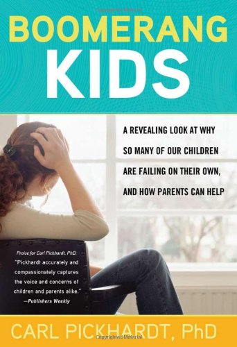 Download Boomerang Kids: A Revealing Look at Why So Many of Our Children Are Failing on Their Own, and How Parents Can Help PDF