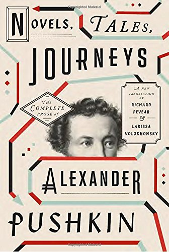 Novels, Tales, Journeys: The Complete Prose of Alexander Pushkin