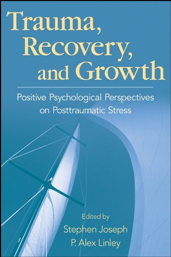 Trauma, Recovery, and Growth: Positive Psychological Perspectives on Posttraumatic Stress