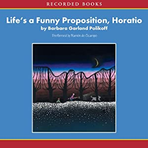 Life's a Funny Proposition, Horatio Audiobook