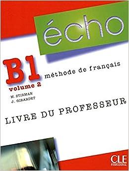 Echo B1 Volume 2 Livre De Professeur Methode De Francais