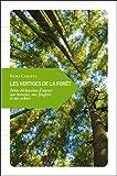 Les vertiges de la forêt : Petite déclaration d'amour aux mousses, aux fougères et aux arbres