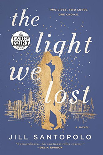 The Light We Lost - Large Print (Random House Large Print)