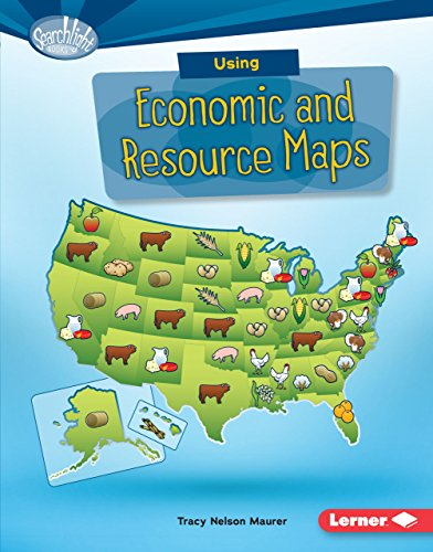 Using Economic and Resource Maps (Searchlight Books ™ — What Do You Know about Maps?)