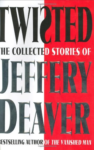 Twisted: The Collected Stories of Jeffery Deaver - APPROVED
