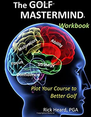 The Golf MasterMind Workbook: Plot Your Course to Better Golf