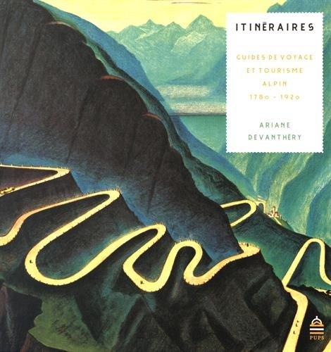 Itinéraires : Guides de voyages et tourisme alpins au 19e siècle