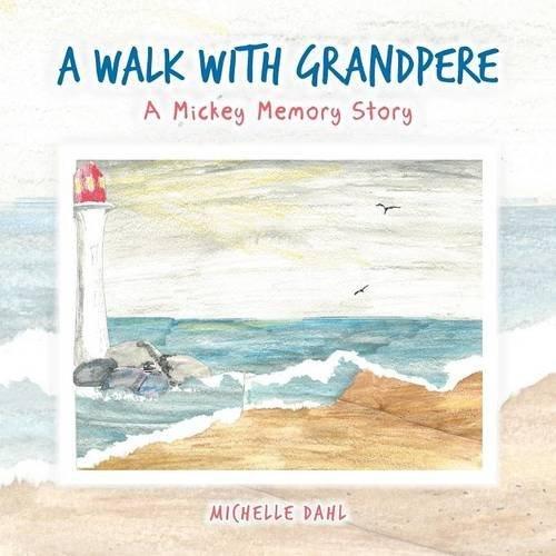 A Walk with Grandpere: A Mickey Memory Story