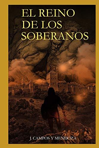 EL REINO DE LOS SOBERANOS  [Campos y Mendoza, J.] (Tapa Blanda)