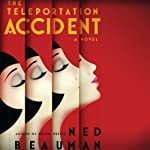 The Teleportation Accident: A Novel | Ned Beauman