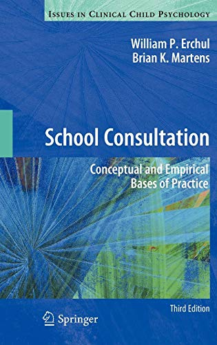 School Consultation: Conceptual and Empirical Bases of...