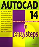 Autocad 14 In Easy Steps: Covers Version 14 for PC and Mac (In Easy Steps Series) by Paul Whelan (1999-01-14)