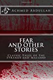Fear and Other Stories, Achmed Abdullah, 149531670X