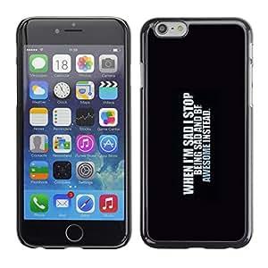 KOKO CASE / Apple Iphone 6 / triste ser impresionante auto cita inspiradora / Delgado Negro Plástico caso cubierta Shell Armor Funda Case Cover