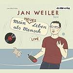 Mein neues Leben als Mensch | Jan Weiler
