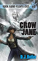 Crow Jane (Rock Band Fights Evil Book 3)