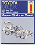 Haynes Toyota Celica Owners Workshop Manual, '78-'81, Haynes, J. H. and Jones, A. J., 0856968110