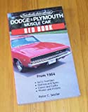 Dodge & Plymouth Muscle Car Red Book (Motorbooks International Red Book Series)