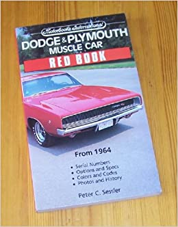 Dodge plymouth muscle car red book motorbooks international red dodge plymouth muscle car red book motorbooks international red book series peter c sessler 9780879384975 amazon books fandeluxe