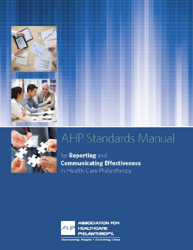 AHP Standards Manual for Reporting and Communicating Effectiveness in Health Care Philanthropy