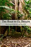The Road to El Dorado: Percy Fawcett and the Lost World of Z