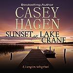 Sunset at Lake Crane: A Livingston Valley Novel, Book 1 | Casey Hagen