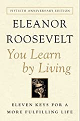 You Learn by Living: Eleven Keys for a More Fulfilling Life Paperback