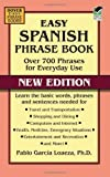img - for Easy Spanish Phrase Book NEW EDITION: Over 700 Phrases for Everyday Use (Dover Large Print Classics) by Pablo Garcia Loaeza (2013-03-21) book / textbook / text book