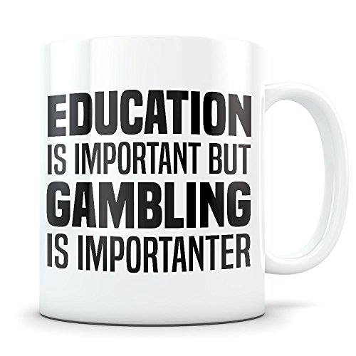 Gambling Mug - Funny Casino Gift for Men and Women - Gag Coffee Cup for Betting Enthusiasts - Best Casino Themed Gift Idea]()