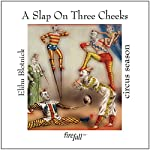 A Slap on Three Cheeks: circus season | Elihu Blotnick