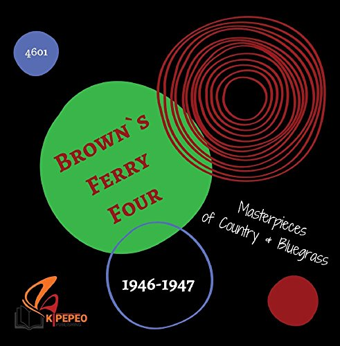 Brown Ferry Four - Masterpieces - Brown`s Ferry Four 1946-1947
