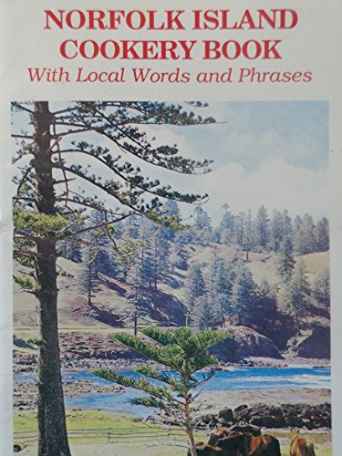 Norfolk Island Cookery Book with Local Words and Phrases...