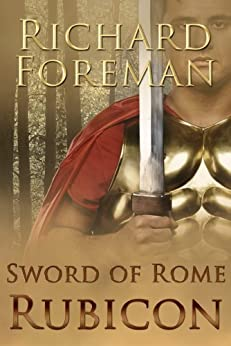 Sword Of Rome: Rubicon by [Foreman, Richard]