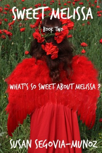 Sweet Melissa: What's So Sweet About Melissa?: What's so Sweet about Melissa? (Volume 2)