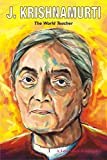 J. KRISHNAMURTI: The World Teacher (Fast Track Biographies)