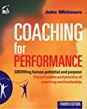 Coaching for Performance: GROWing Human Potential and Purpose - The Principles and Practice of Coaching and Leadership, 4th Edition, John Whitmore, 185788535X