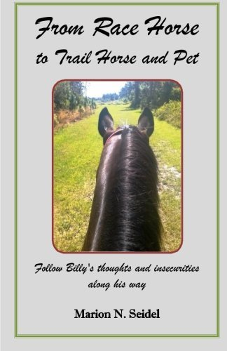 By Marion N Seidel From Race Horse to Trail Horse and Pet (1st First Edition) [Paperback] ebook