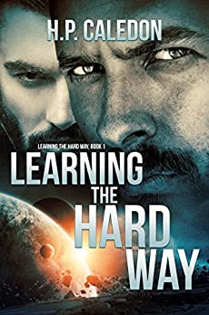 Learning the Hard Way 1 by [Caledon, H.P.]