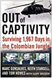 Front cover for the book Out of Captivity: Surviving 1,967 Days in the Colombian Jungle by Marc Gonsalves