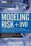 Modeling Risk, + DVD: Applying Monte Carlo Risk Simulation, Strategic Real Options, Stochastic Forecasting, and Portfolio Optimization