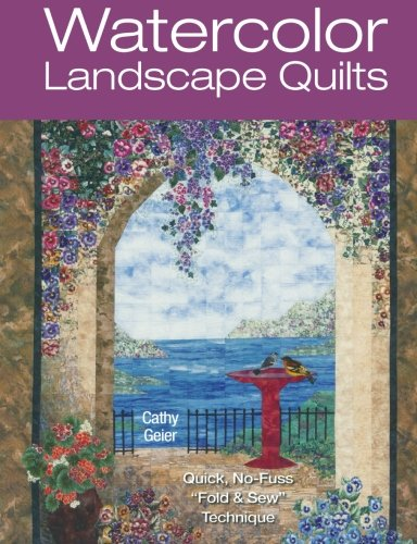Watercolor Landscape Quilts: Quick No-Fuss Fold & Sew ()