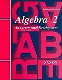 Saxon Algebra 2: Solutions Manual