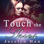 Touch the Skies: Stardust, Volume 4 | Jocelyn Han