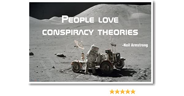 People Love Conspiracy Theories Neil Armstrong NEW Famous Person Moon POSTER