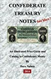 Confederate Treasury Notes, Dave Nelson, 1453816550
